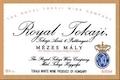 Royal Tokaji Wine Company Tokaj Mézes Mály Aszú 6 Puttonyos - label